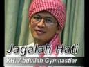JAGALAH HATI KH Abdullah Gymnastiar Aa Gym