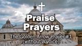 Praise Prayers - The Golden Arrow Prayer #1 (without a voice)