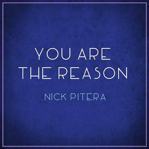 Nick Pitera альбом You Are the Reason