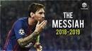 Lionel Messi The Messiah Skills Goals 2018 2019 ᴴᴰ
