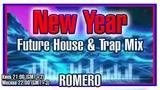 New Year Future House &amp Trap Mix Romero