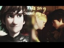 DN HTTYD ❝ This song saved my life ❞