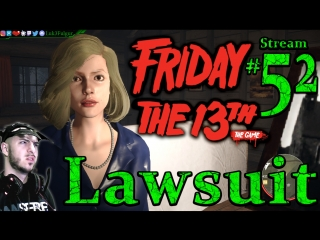 Friday The 13th 🌳🔪Lawsuit No More F13??👹☠️ All DLC💸PC💻Max✨#52nd Stream🎋
