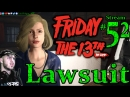 Friday The 13th 🌳🔪Lawsuit No More F13 👹☠️ All DLC💸PC💻Max✨ 52nd Stream🎋