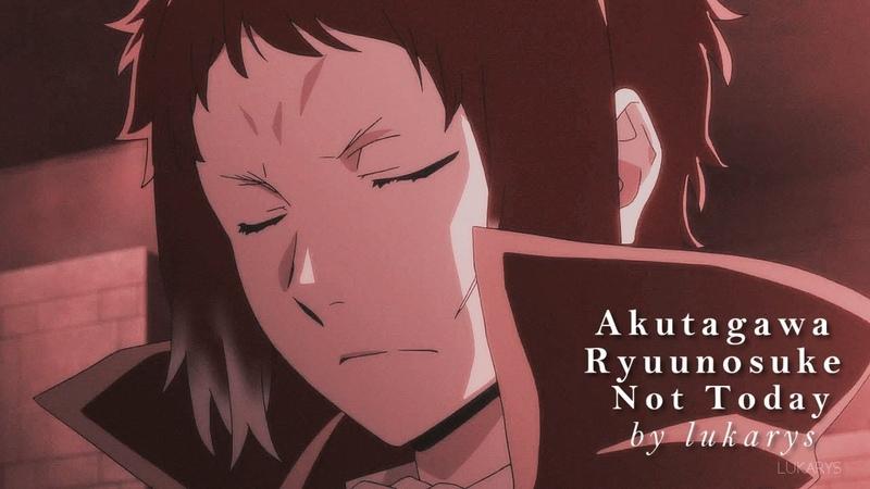 BSD Akutagawa Ryunosuke — Not Today [ чит. оп. ]