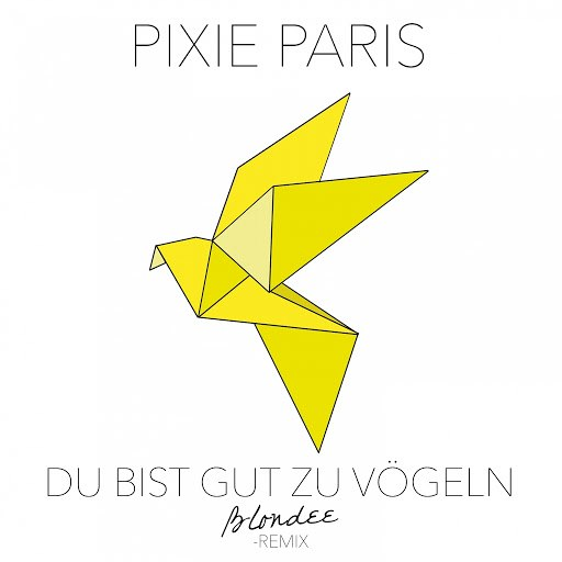 Pixie Paris альбом Du bist gut zu Vögeln (Blondee Remix)