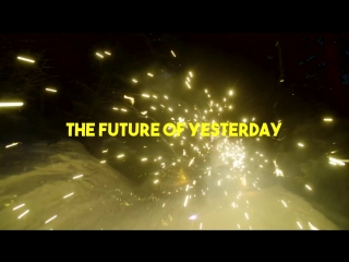 The Future of Yesterday - Official Trailer / СНОУБОРД   SNOWBOARD