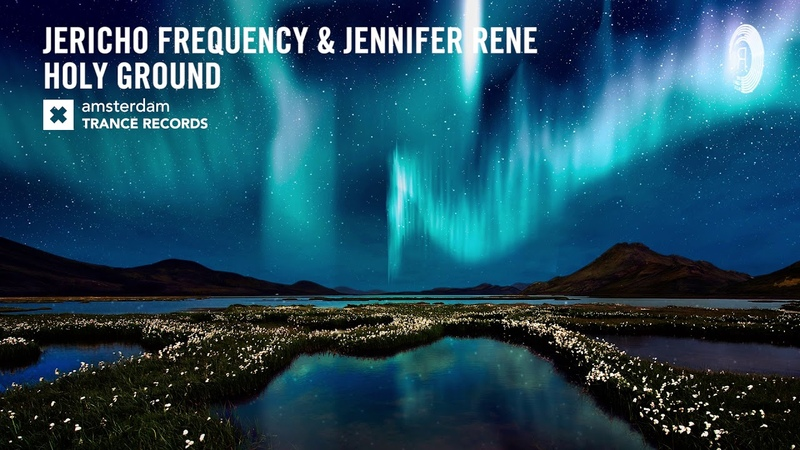 VOCAL TRANCE Jericho Frequency Jennifer Rene - Holy Ground (Amsterdam Trance) LYRICS 