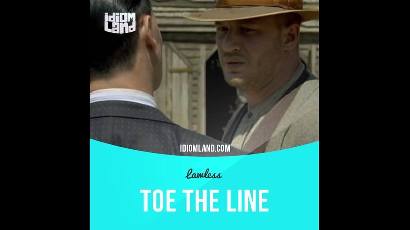 Idioms in movies: Toe the line (Lawless)