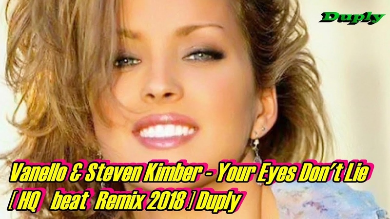 Vanello Steven Kimber - Your Eyes Dont Lie [ HQ Remix 2018 ] Duply