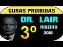 Dr Lair Ribeiro Curas Proibidas PARTE 3