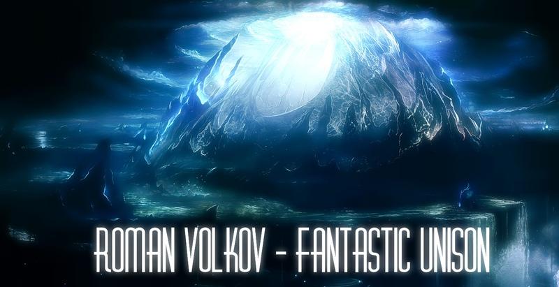 Roman VolkoV - Fantastic Unison