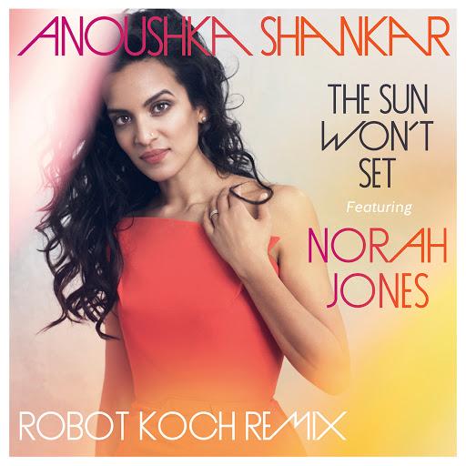 Anoushka Shankar альбом The Sun Won't Set (Robot Koch Remix)