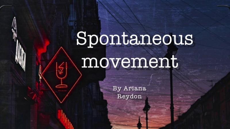 Spontaneous movement