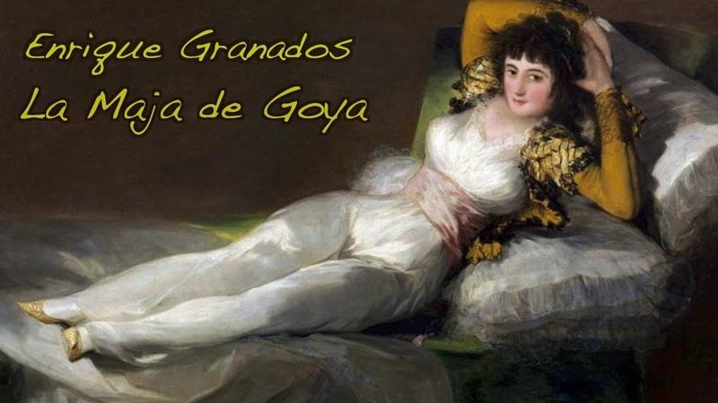 Enrique Granados La Maja de Goya Dmitry Nilov