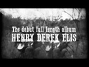 Henry Derek Elis - The Devil Is My Friend Official Album Trailer