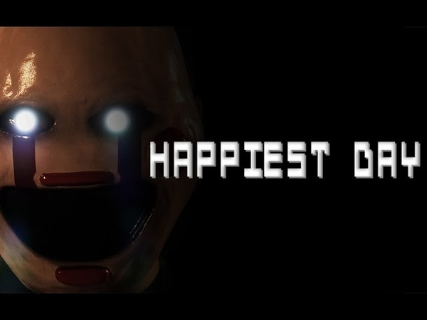 HAPPIEST DAY Five Nights at Freddys Live action film (fan movie)