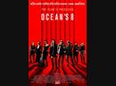 16 8 подруг Оушена Ocean's Eight 2018г трейлер