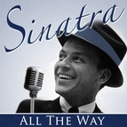 Frank Sinatra альбом All the Way & Other Great Hits (Remastered)