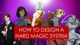On Writing hard magic systems in fantasy Avatar l Fullmetal Alchemist l Mistborn