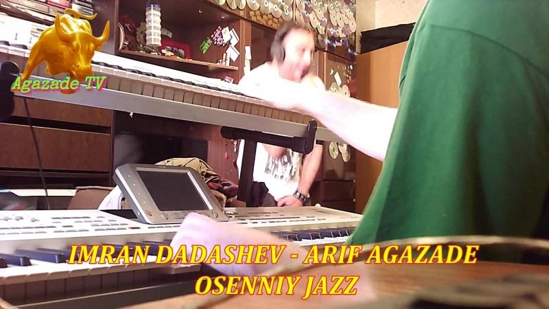 IMRAN DADASHEV - ARIF AGAZADE - OSENNIY JAZZ