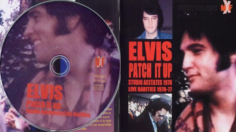 ELVIS PRESLEY - PATCH IT UP - STUDIO ACETATES 1970 LIVE RARITIES 1970 -77