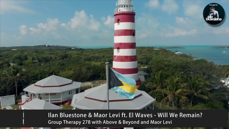 Ilan Bluestone Maor Levi ft. El Waves - Will We Remain?