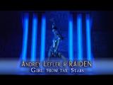 Андрей Лефлер &amp Raiden - Girl From The Stars (Премьера клипа)