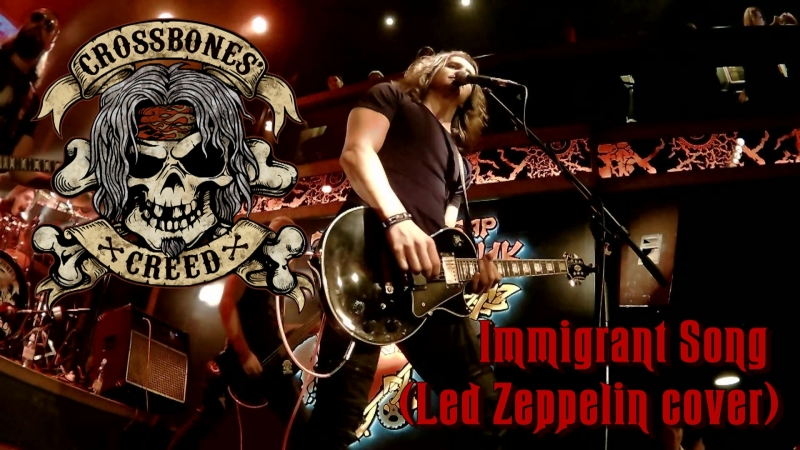 Crossbones' Creed - Immigrant Song (Led Zeppelin cover)