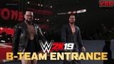 WWE 2K19 B Team Entrance