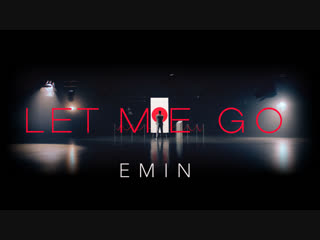 EMIN - Let Me Go (Robin Schulz Remix) - Official Video