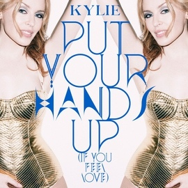 Kylie Minogue альбом Put Your Hands Up (If You Feel Love)