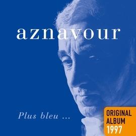 Charles Aznavour альбом Plus bleu…