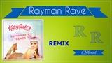 Katy Perry - California Gurls (Rayman Rave Remix)