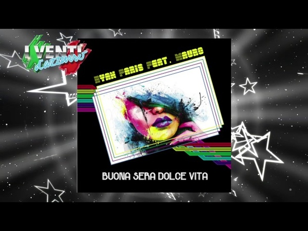Ryan Paris Feat Mauro - Buona Sera Dolce Vita