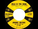 1957 OSCAR-NOMINATED SONG: Wild Is The Wind - Johnny Mathis