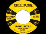 1957 OSCAR-NOMINATED SONG Wild Is The Wind - Johnny Mathis
