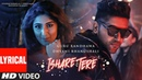LYRICAL VIDEO : ISHARE TERE Song   Guru Randhawa, Dhvani Bhanushali   DirectorGifty   Bhushan Kumar