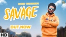 Savage Full Video Garry Patander New Punjabi Songs 2019 Latest Punjabi Songs 2019