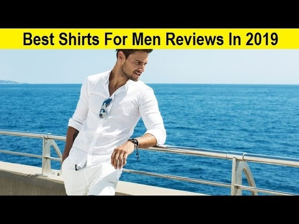 Top 3 Best Shirts For Men Reviews In 2019