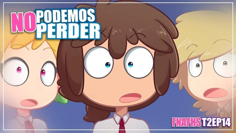 NO PODEMOS PERDER | SERIE ANIMADA | FNAFHS T2 EP14