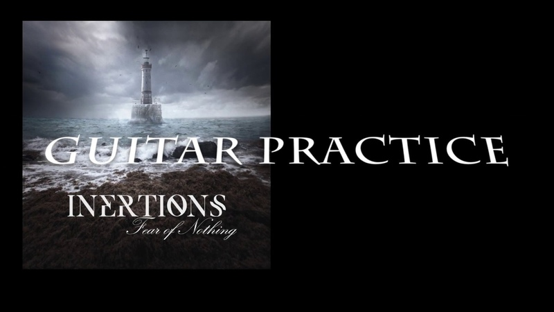 INERTIONS - Fear of Nothing (GUITAR PRACTICE)