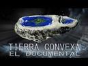 Tierra Convexa - El Documental