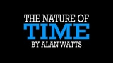 Alan Watts ~ The TRUTH about TIME...
