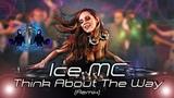 Ice MC - Think About The Way (Remix)