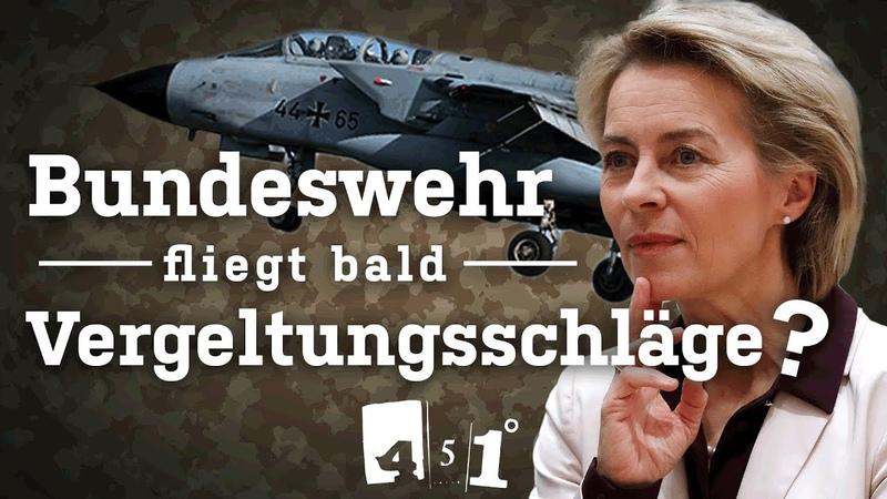 Fliegt die Bundeswehr bald Vergeltungsschläge Syrien Krieg 451 Grad