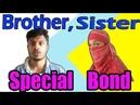 Raksha Bandhan Special Brother Sister Special Bond Sahil Wahil