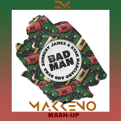 Sunnery James & Ryan Marciano x Dyna - Badman (Makkeno Edit) [2108]