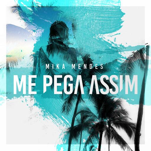 Mika Mendes альбом Me Pega Assim