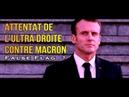 ADBK Attentat de l'Ultra Droite contre Macron False Flag